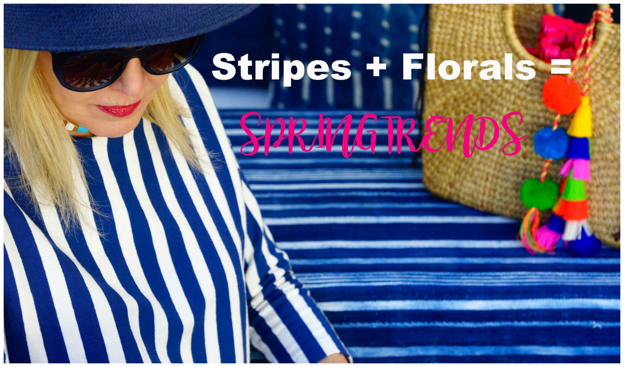 Stripes + Florals = SPRING TRENDS