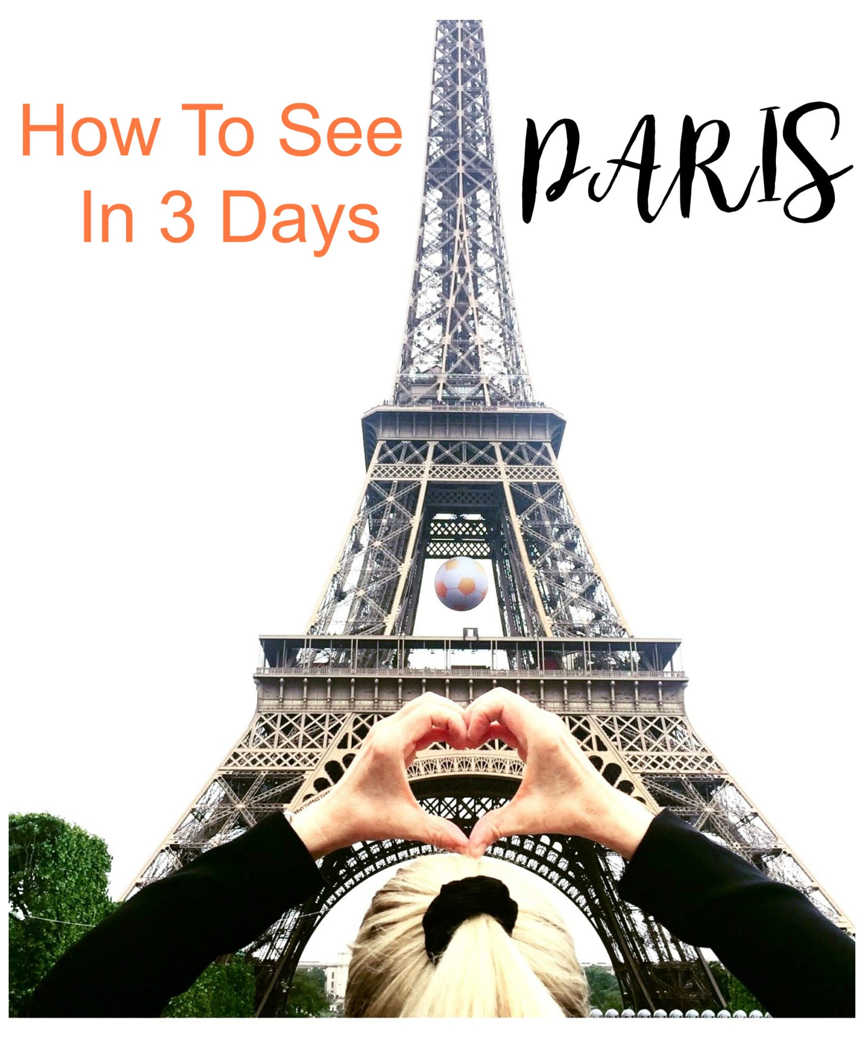Our Guide | How To See Paris in Three Days